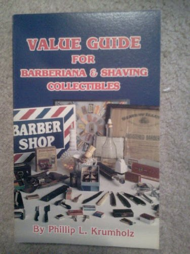Value Guide for Barberiana and Shaving Collectibles (096209871X) by Phillip L. Krumholz