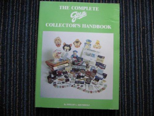 9780962098727: The Complete Gillette Collector Handbook