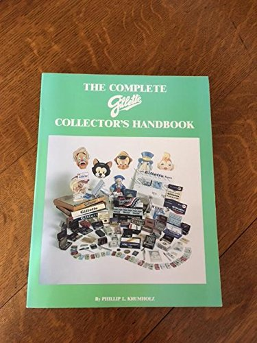 The Complete Gillette Collector's Handbook (0962098728) by Phillip L. Krumholz