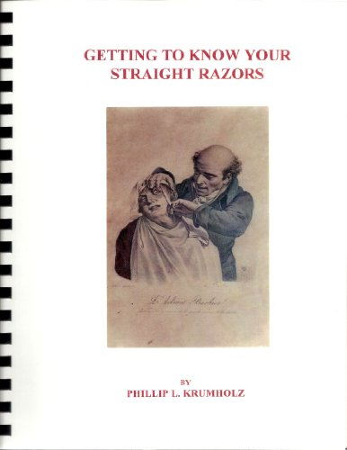 Getting to know your straight razors (0962098752) by Phillip L Krumholz