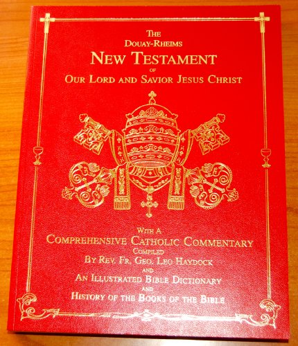 9780962099434: The Douay-Rheims New Testament of Our Lord & Savior Jesus Christ: with a Comprehensive Catholic Commentary