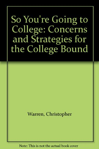 9780962100109: So You're Going to College: Concerns and Strategies for the College Bound