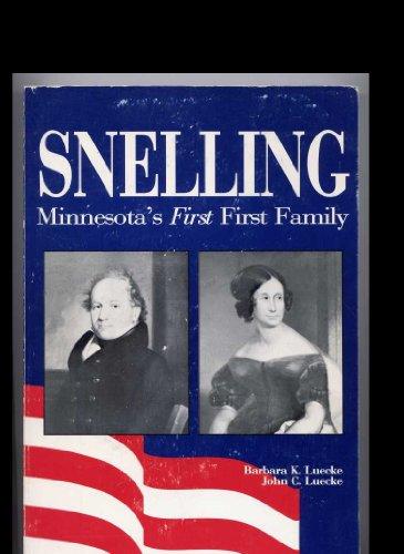 "Snelling; Minnesota's ""First"" First Family: Luecke, Barabara K."