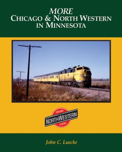 9780962102066: More Chicago & North Western in Minnesota