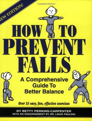 9780962103155: How To Prevent Falls: A Comprehensive Guide to Better Balance