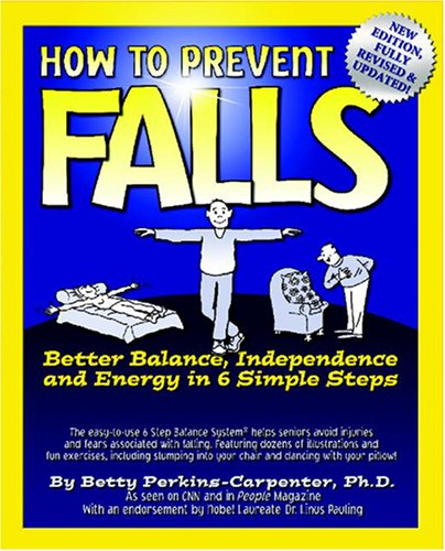 9780962103162: How To Prevent Falls: Better Balance, Independence and Energy in 6 Simple Steps