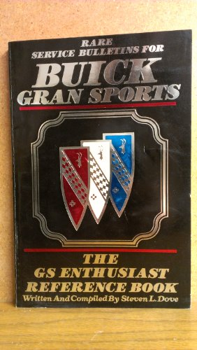 Rare Service Bulletins for Buick Gran Sports (0962105910) by Steven L. Dove