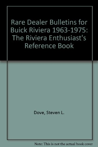 Rare Dealer Bulletins for Buick Riviera 1963-1975: The Riviera Enthusiast's Reference Book (0962105929) by Dove, Steven L.; Dove, Steven