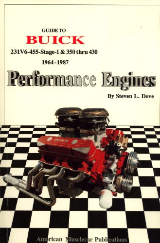 Guide to Buick 231V6-455-Stage-1 & 350 Thru 430 1964-1987 Performance Engines: Dove, Steven L.