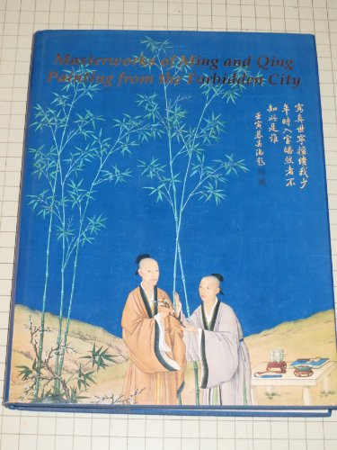 Masterworks of Ming and Qing Painting from: Howard Rogers [Editor];