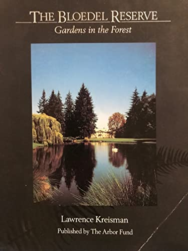 9780962107610: The Bloedel Reserve: Gardens in the Forest