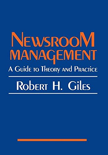 9780962109409: Newsroom Management: A Guide to Theory and Practice