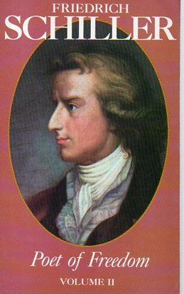 Friedrich Schiller, Poet of Freedom