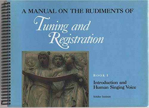9780962109553: A Manual on the rudiments of tuning and registration