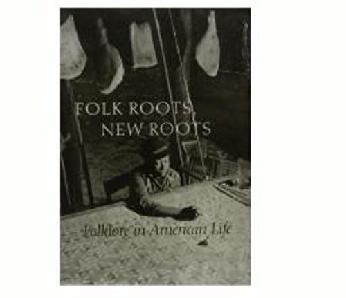 9780962110719: Folk Roots, New Roots: Folklore in American Life