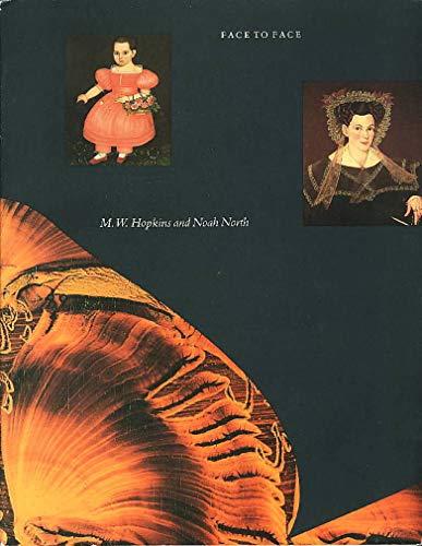 Face to Face: M.W. Hopkins and Noah North.: Hopkins, Milton William, 1789-1844; North, Noah, 1809-...