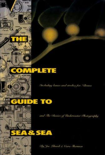 The complete guide to Sea & Sea: Joe Liburdi