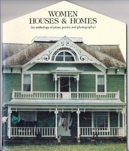 Women Houses & Homes (an Anthology of Prose, Poetry and Photography ): Richardson, Marilyn & ...