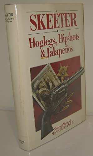 9780962114861: 002: Skeeter: Hoglegs, Hipshots and Jalapenos: Selected Works of Skeeter Skelton, Vol. II