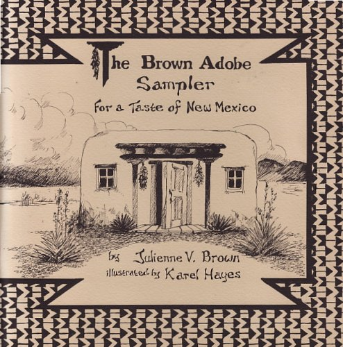 9780962117008: The Brown Adobe Sampler: For a Taste of New Mexico/Cookbook