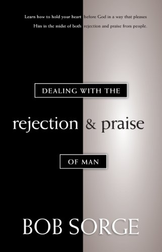 9780962118586: Dealing with the Rejection and Praise of Man