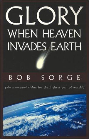 9780962118593: Glory: When Heaven Invades Earth