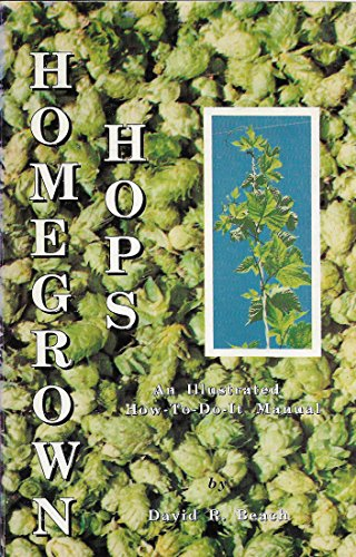 9780962119507: Homegrown Hops An Illustrated How to Do It Manual