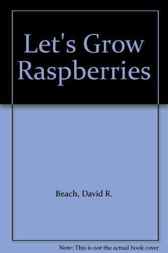 9780962119514: Let's Grow Raspberries
