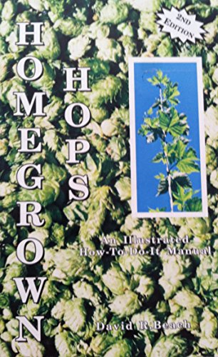 9780962119521: Homegrown Hops: An Illustrated How-to-Do-It Manual