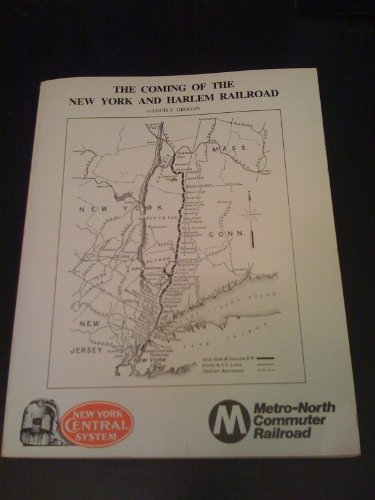 The Coming of the New York and Harlem Railroad: Grogan, Louis V