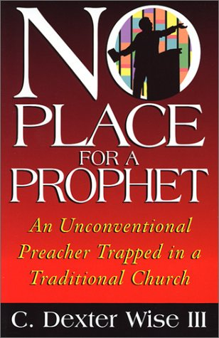 9780962122828: No Place for a Prophet: An Unconventional Preacher Trapped in a Traditional Church