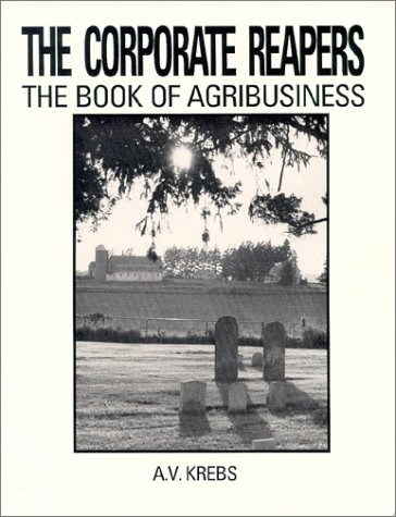 9780962125935: Corporate Reapers: The Book of Agribusiness