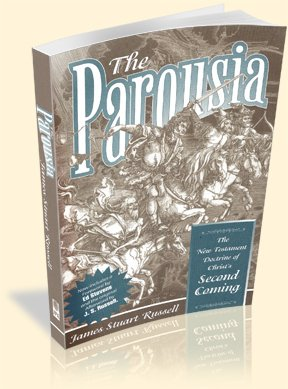 The Parousia. The New Testament Doctrine of: Russell, James Stuart.
