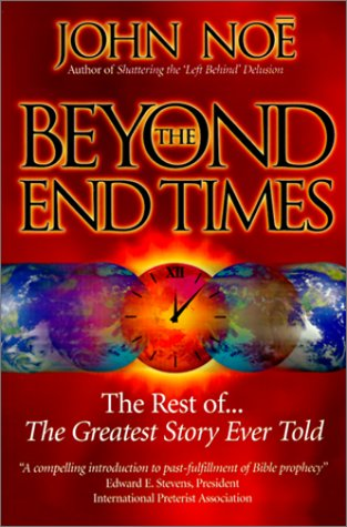 9780962131141: Beyond the End Times: The Rest of the Greatest Story Ever Told
