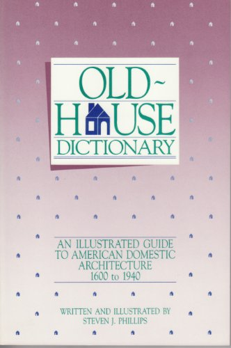 9780962133367: Old-house dictionary: An illustrated guide to American domestic architecture, 1600-1940