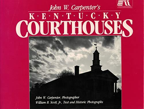 JOHN W. CARPENTER'S KENTUCKY COURTHOUSES (AUTHOR SIGNED): Carpenter, John W.