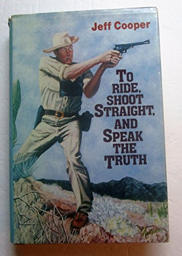 9780962134203: To Ride, Shoot Straight, and Speak the Truth