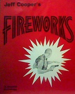 Fireworks: A Gunsite Anthology (096213421X) by Jeff Cooper