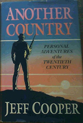 Another Country: Personal Adventures of the Twentieth: Cooper, Jeff