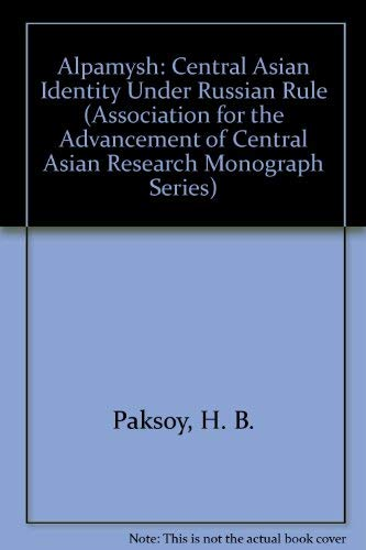 9780962137907: Alpamysh: Central Asian Identity Under Russian Rule (Association for the Advancement of Central Asian Research Monograph Series)