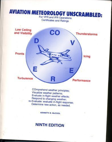 9780962138720: Aviation Meteorology Unscrambled: For Vfr & Ifr Operations-Certifications & Ratings