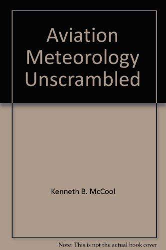 9780962138737: Aviation Meteorology Unscrambled: For Vfr & Ifr Operations-Certificates & Ratings