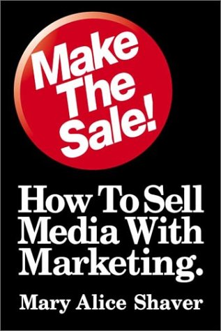 9780962141560: Make the Sale!: How to Sell Media with Marketing