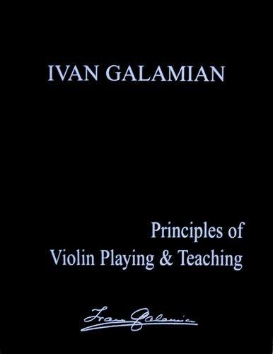 9780962141645: Principles of Violin Playing & Teaching [Paperback] by Galamian, Ivan