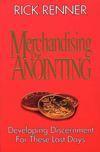 9780962143625: Merchandising the anointing : Developing discernment for these last days