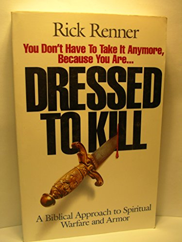 Dressed to Kill (0962143634) by Rick Renner