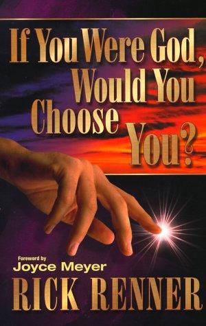 9780962143663: If You Were God, Would You Choose You