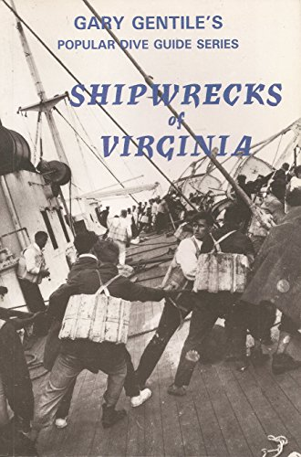 Shipwrecks of Virginia (The Popular dive guide series): Gentile, Gary