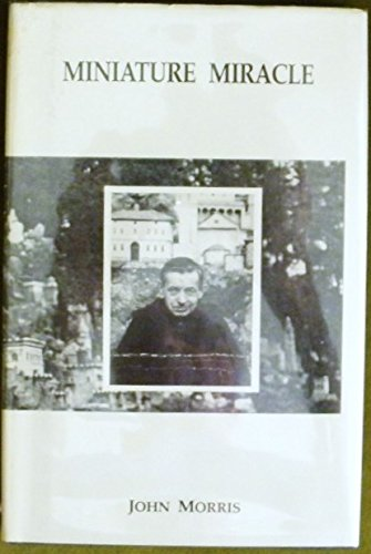 Miniature Miracle: A Biography of Brother Joseph Zoetl, O.S.B. ( Cullman, Alabama, Ave Maria Grotto...