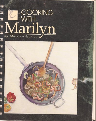 Cooking with Marilyn ***SIGNED AND INSCRIBED BY AUTHOR***